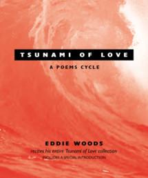 Eddie Woods - Tsunami of Love: A Poems Cycle
