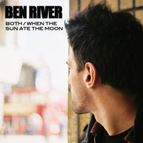 Ben River - Both / When the sun ate the moon