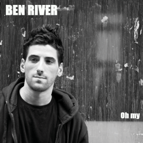 Ben River - Oh My