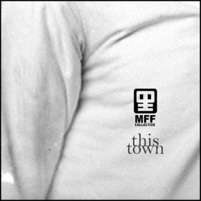 MFF Collective // This Town