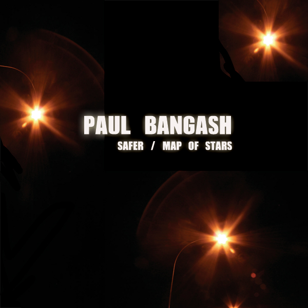 Paul Bangash - Safer/Map of Stars